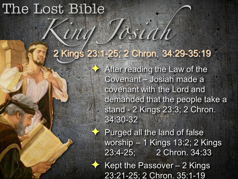 2 Kings 23:1-25; 2 Chron. 34:29-35:19