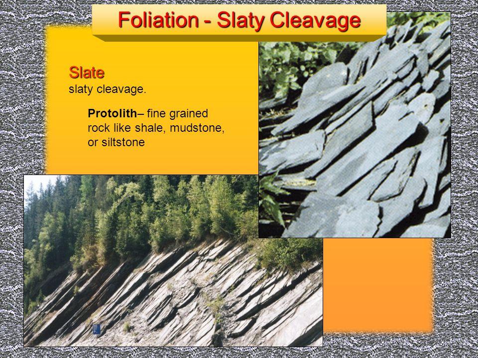 Foliation - Slaty Cleavage