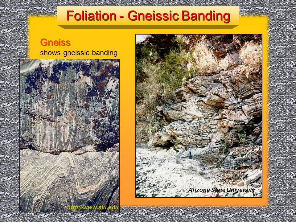 Foliation - Gneissic Banding
