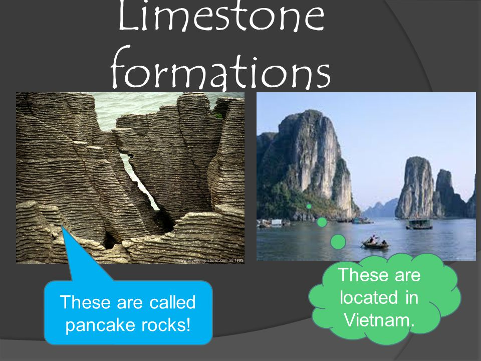 Limestone formations These are located in Vietnam.