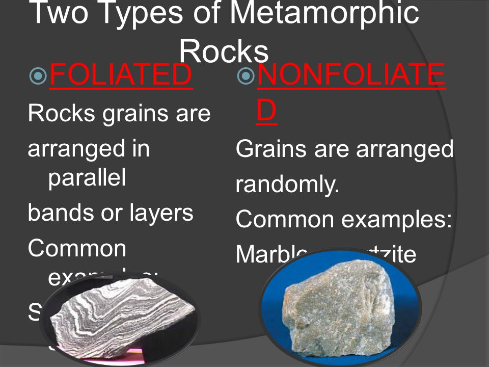 Two Types of Metamorphic Rocks