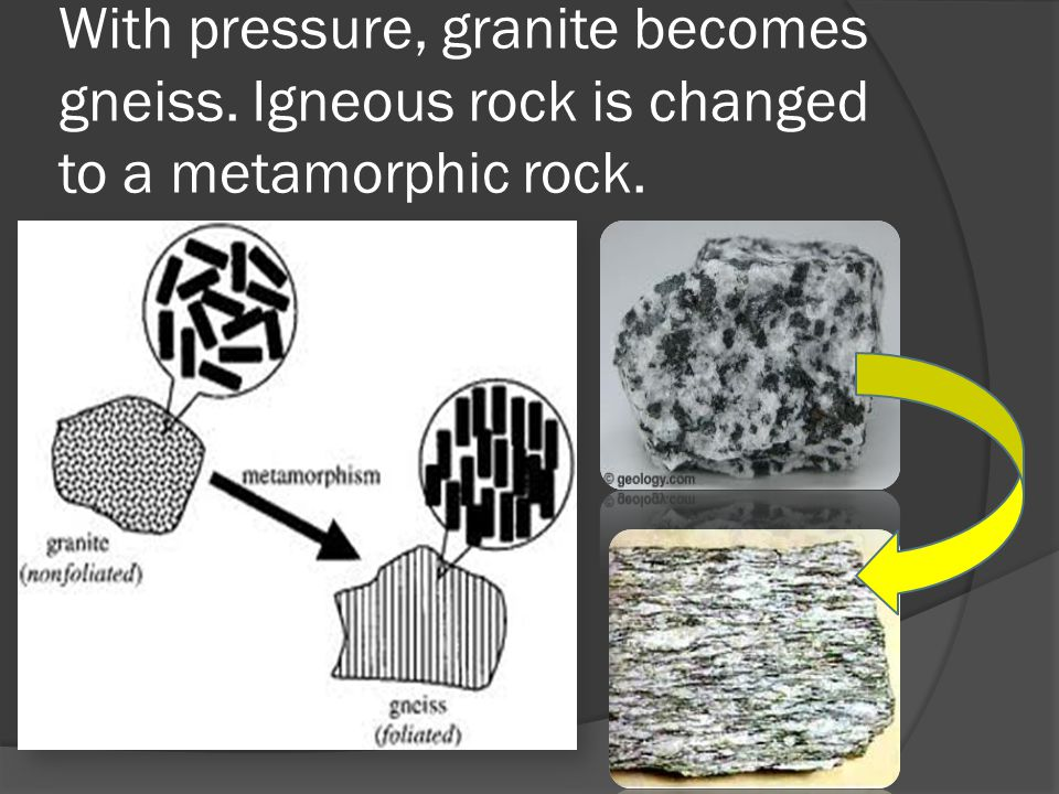 With pressure, granite becomes gneiss