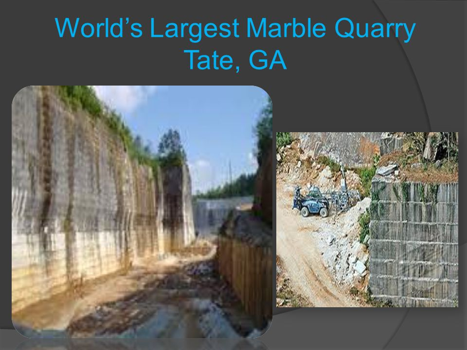 World's Largest Marble Quarry Tate, GA