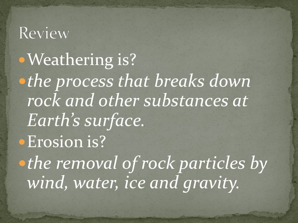 the removal of rock particles by wind, water, ice and gravity.