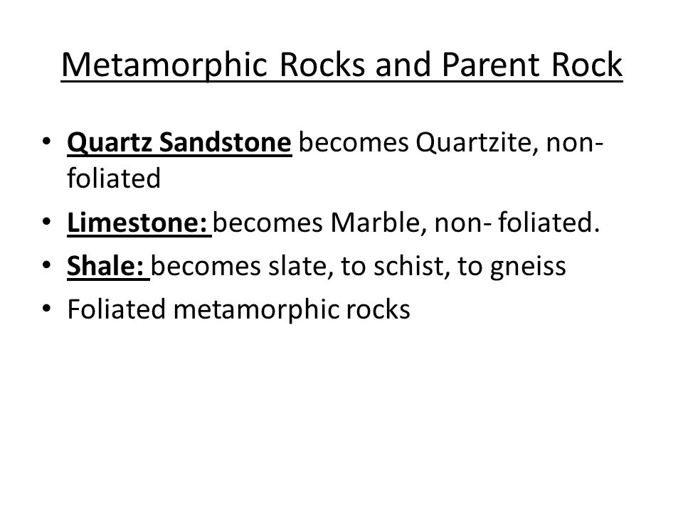 Metamorphic Rocks and Parent Rock