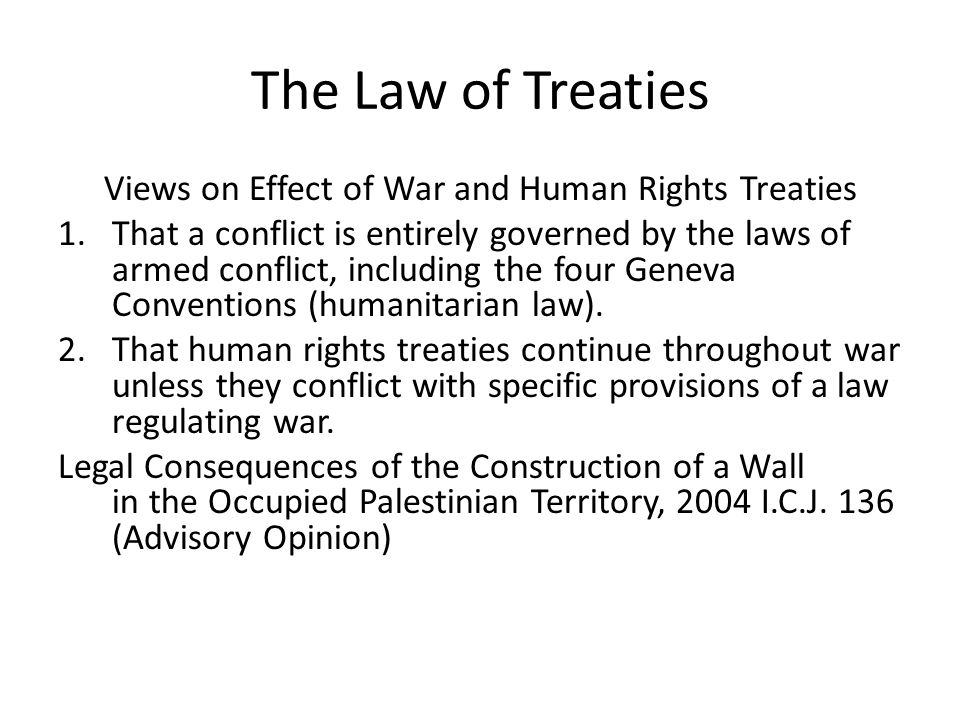 Views on Effect of War and Human Rights Treaties