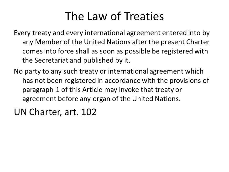The Law of Treaties UN Charter, art. 102