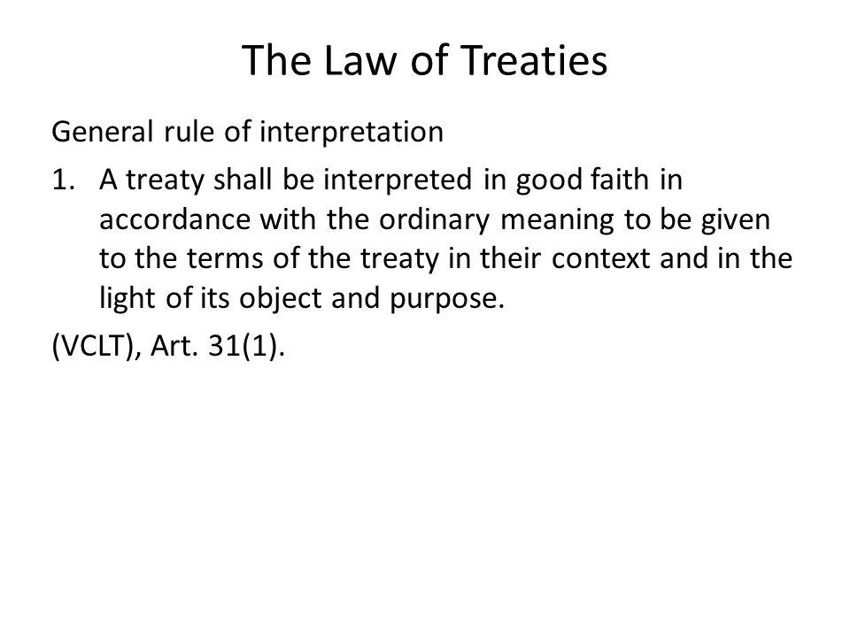 The Law of Treaties General rule of interpretation