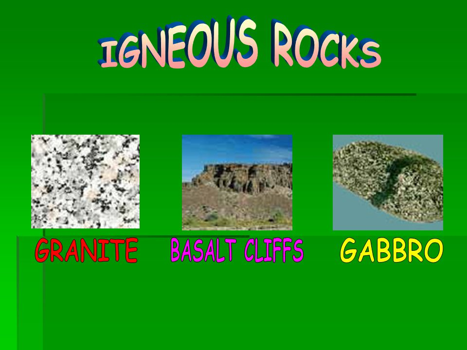 IGNEOUS ROCKS GRANITE BASALT CLIFFS GABBRO