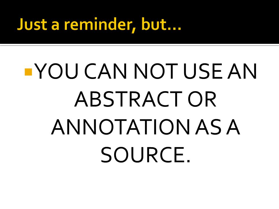 YOU CAN NOT USE AN ABSTRACT OR ANNOTATION AS A SOURCE.
