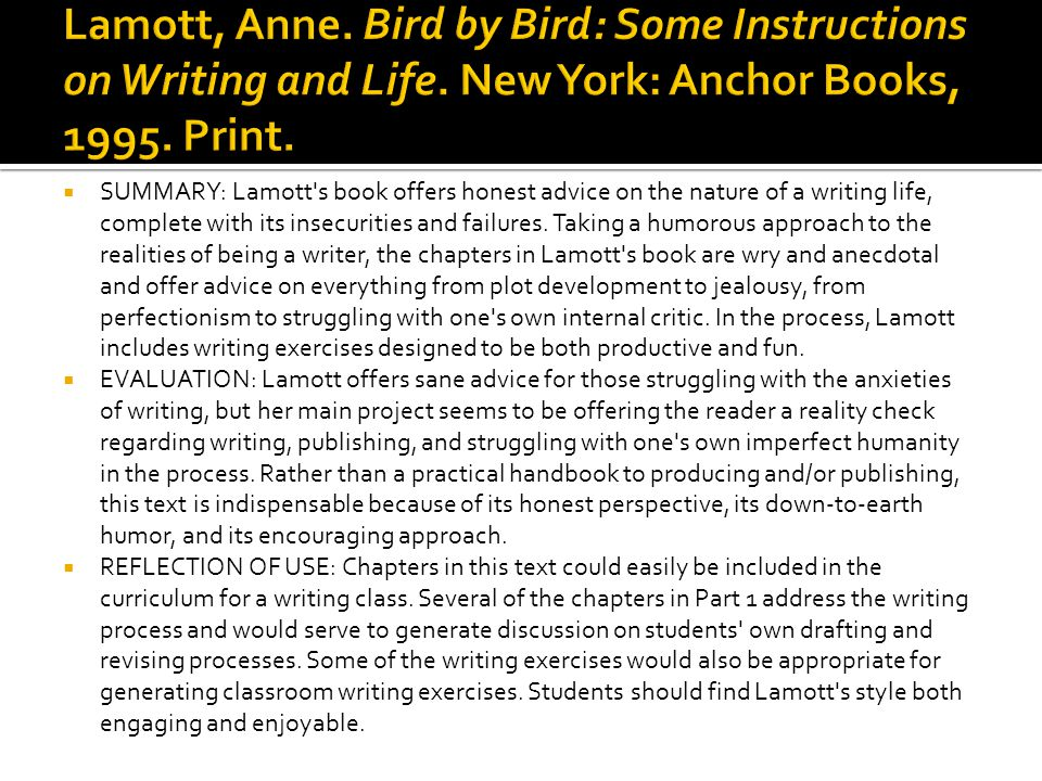 Lamott, Anne. Bird by Bird: Some Instructions on Writing and Life