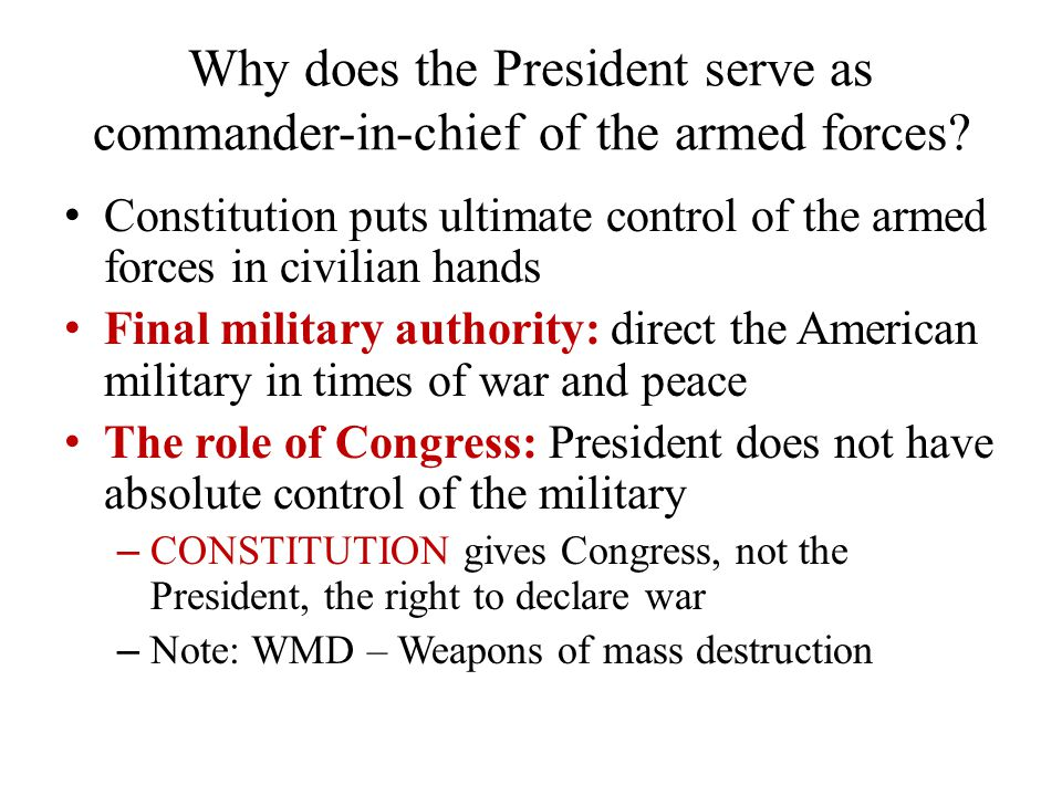 Why does the President serve as commander-in-chief of the armed forces