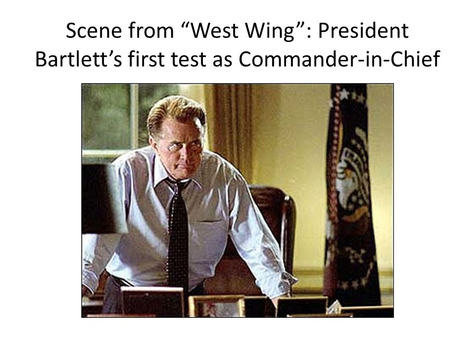 Scene from West Wing : President Bartlett's first test as Commander-in-Chief