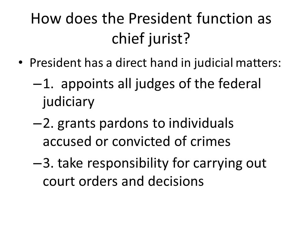 How does the President function as chief jurist
