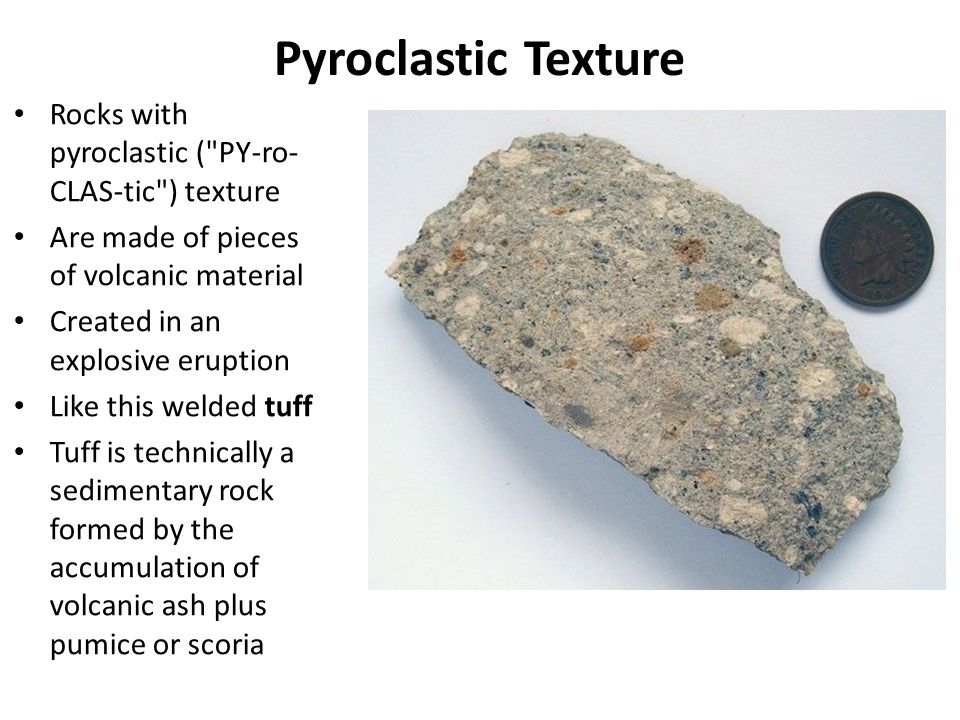 Pyroclastic Texture Rocks with pyroclastic ( PY-ro-CLAS-tic ) texture