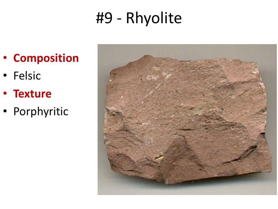 #9 - Rhyolite Composition Felsic Texture Porphyritic