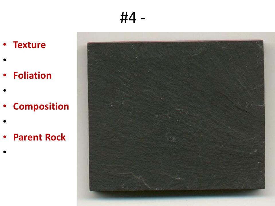 #4 - Texture Foliation Composition Parent Rock