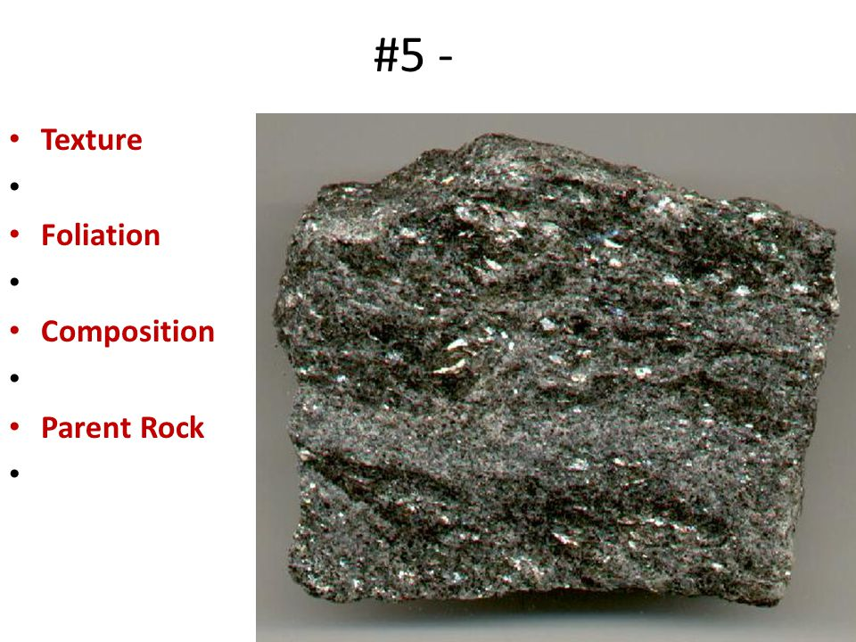 #5 - Texture Foliation Composition Parent Rock