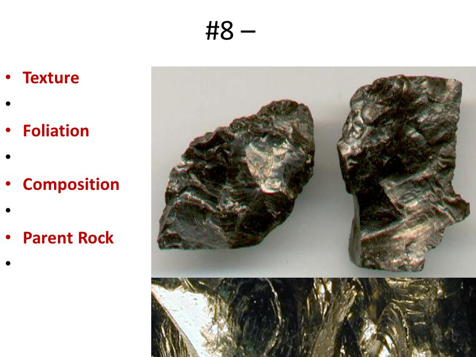 #8 – Texture Foliation Composition Parent Rock