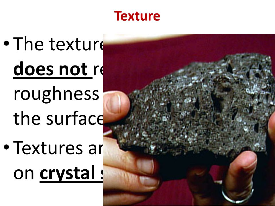 Textures are based primarily on crystal size