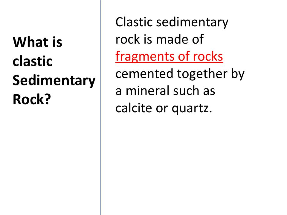 What is clastic Sedimentary Rock