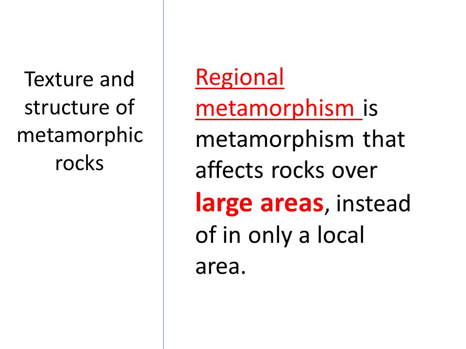 Texture and structure of metamorphic rocks