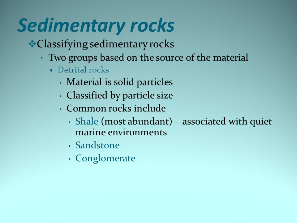 Sedimentary rocks Classifying sedimentary rocks