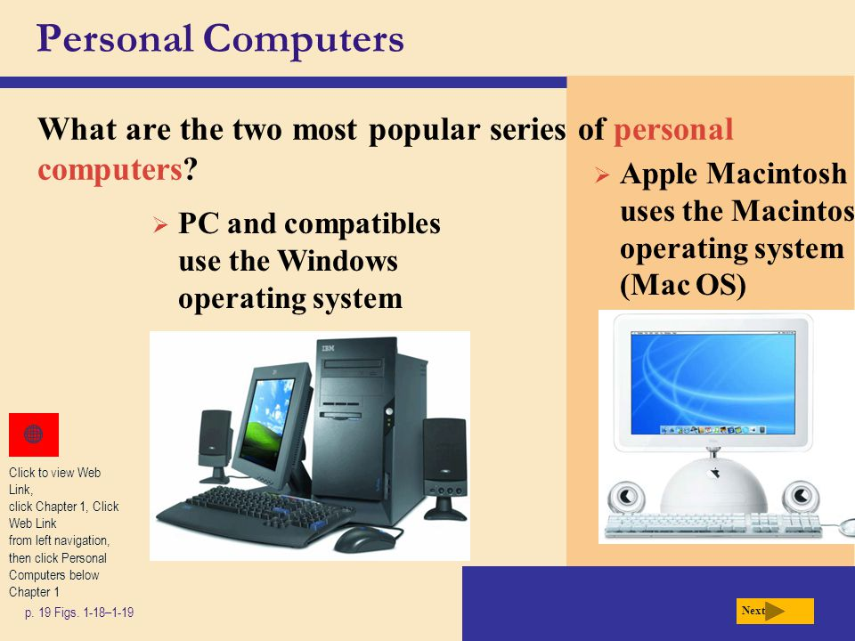 Personal Computers What are the two most popular series of personal computers Apple Macintosh uses the Macintosh operating system (Mac OS)