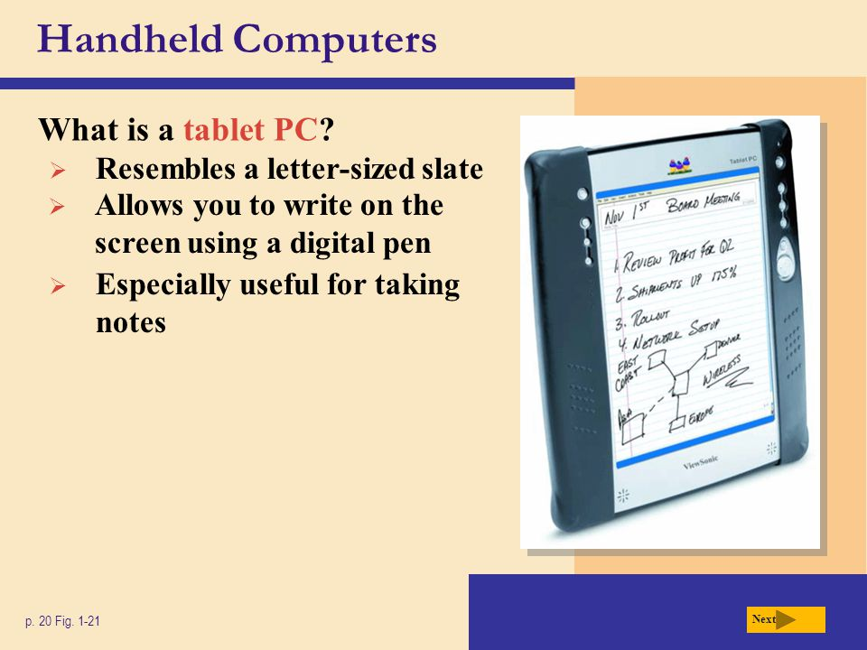 Handheld Computers What is a tablet PC Resembles a letter-sized slate