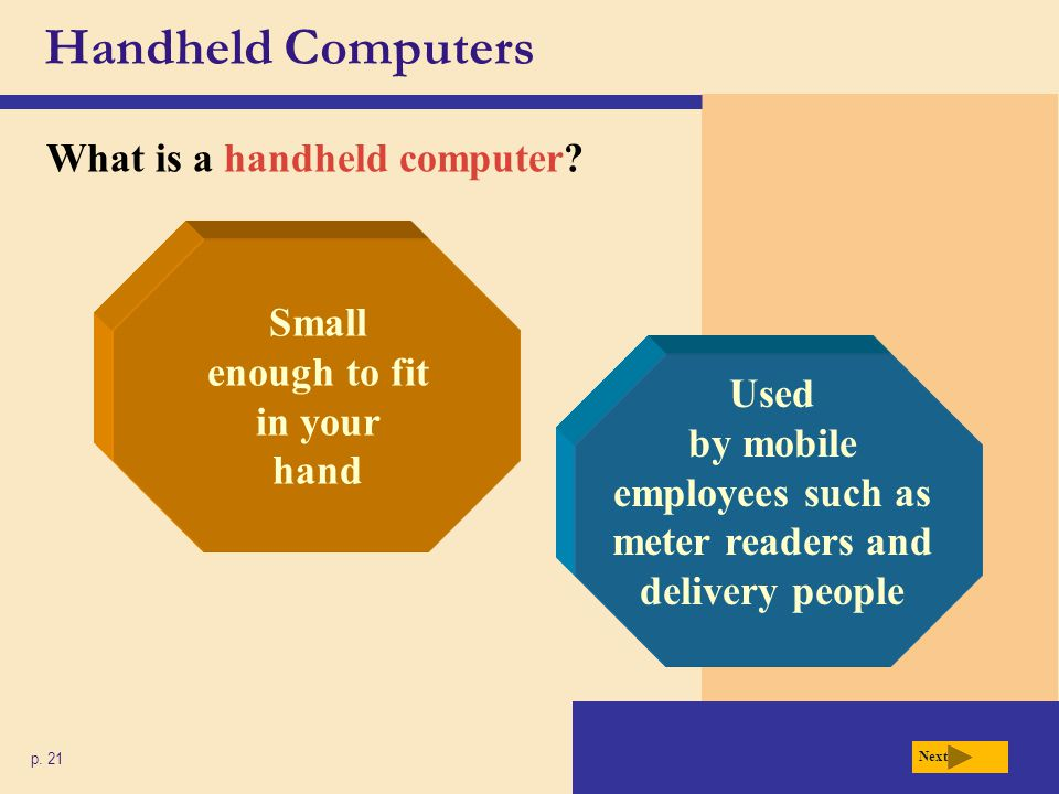 Handheld Computers What is a handheld computer