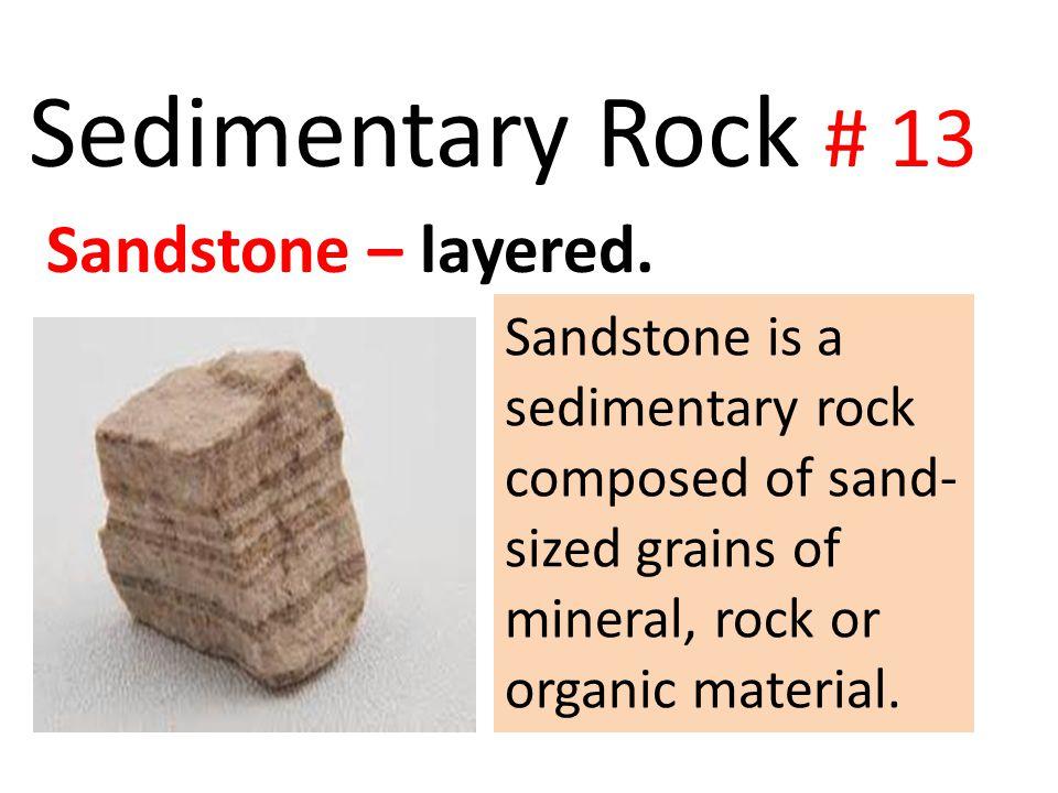 Sedimentary Rock # 13 Sandstone – layered.
