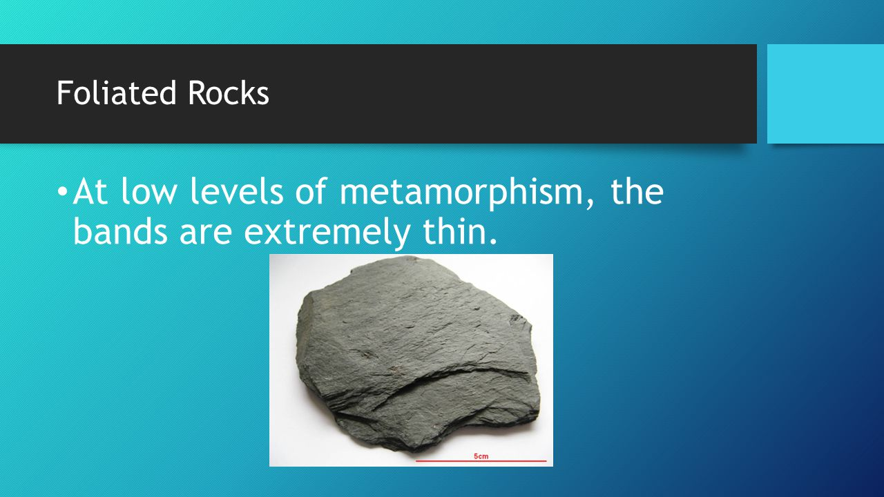 At low levels of metamorphism, the bands are extremely thin.