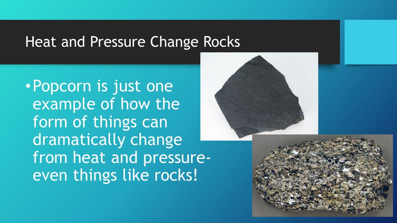 Heat and Pressure Change Rocks
