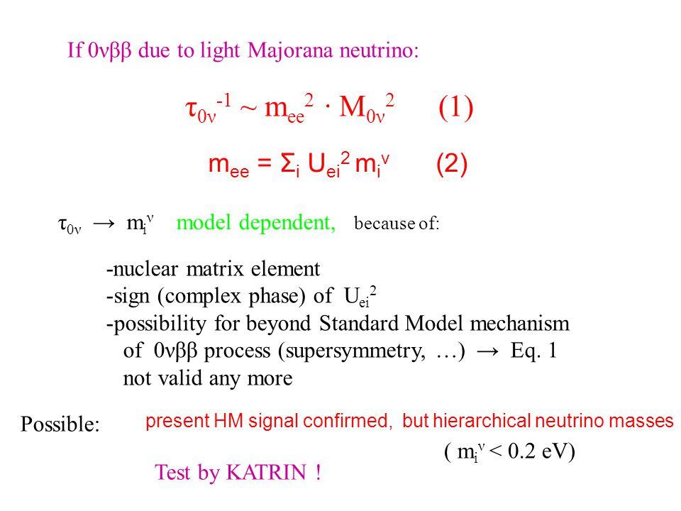 τ0ν-1 ~ mee2 · M0ν2 (1) mee = Σi Uei2 miν (2)