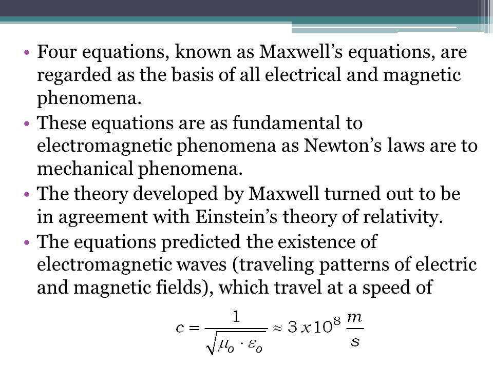 Four equations, known as Maxwell's equations, are regarded as the basis of all electrical and magnetic phenomena.