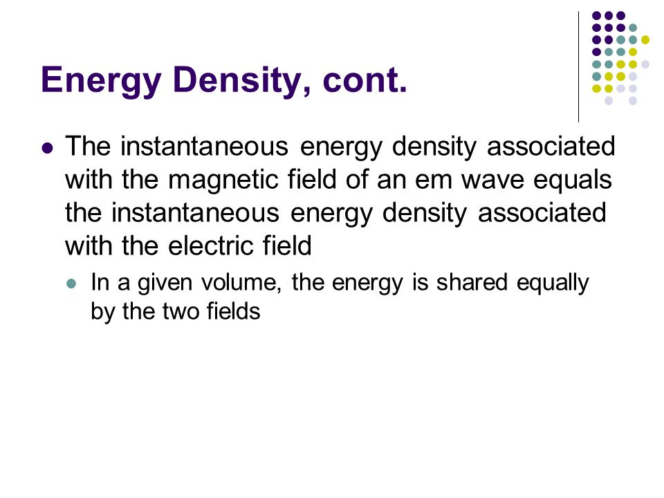 Energy Density, cont.
