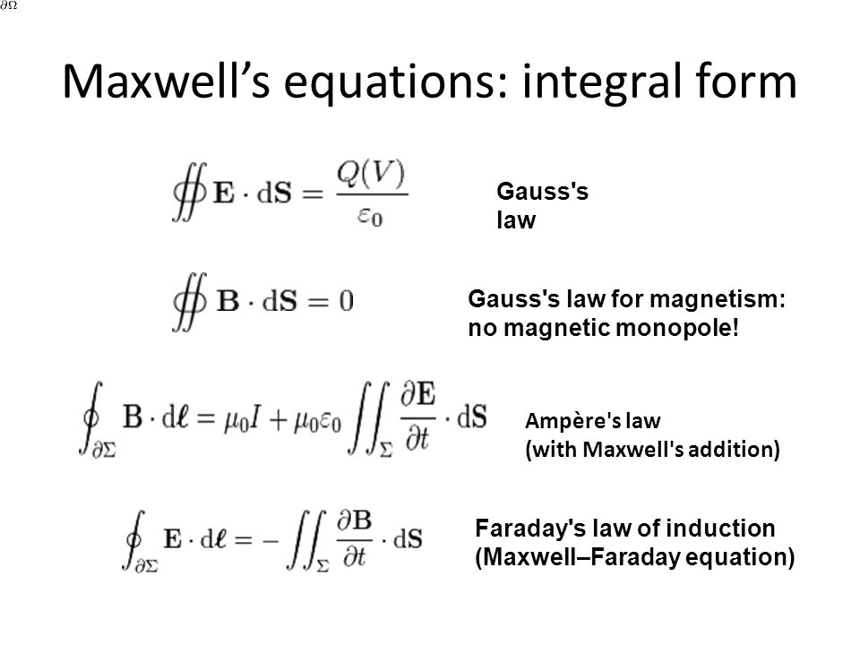 Maxwell's equations: integral form