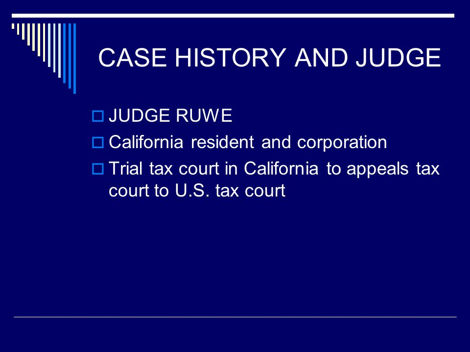 CASE HISTORY AND JUDGE JUDGE RUWE California resident and corporation