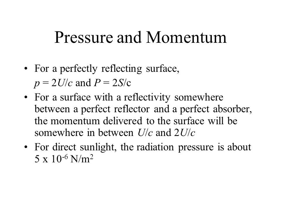 Pressure and Momentum For a perfectly reflecting surface,