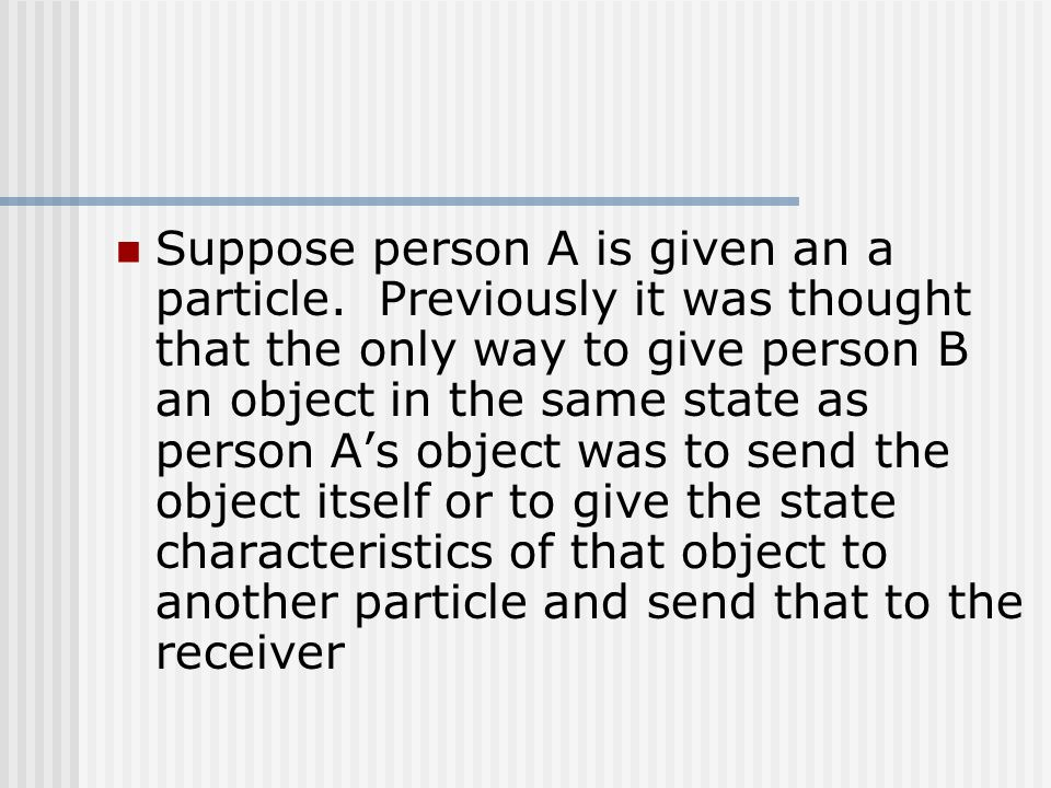 Suppose person A is given an a particle
