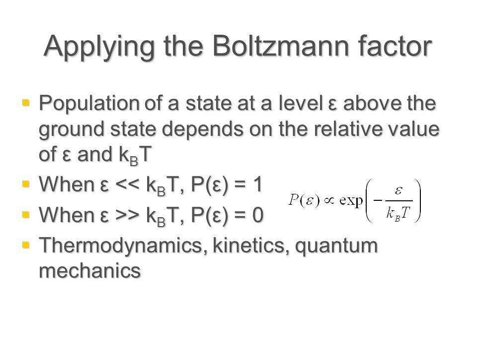 Applying the Boltzmann factor