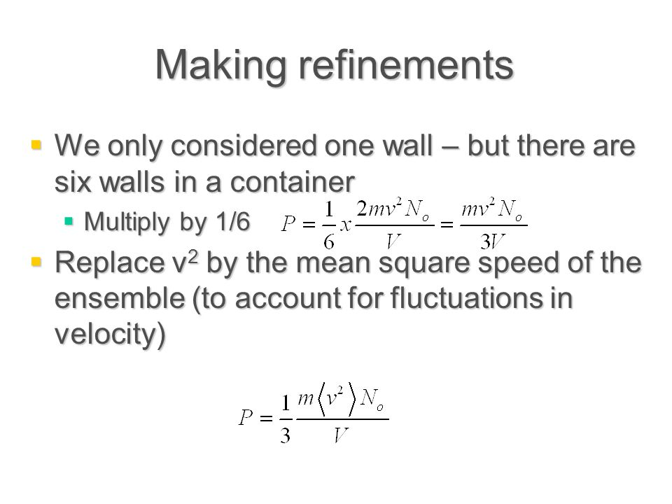 Making refinements We only considered one wall – but there are six walls in a container. Multiply by 1/6.