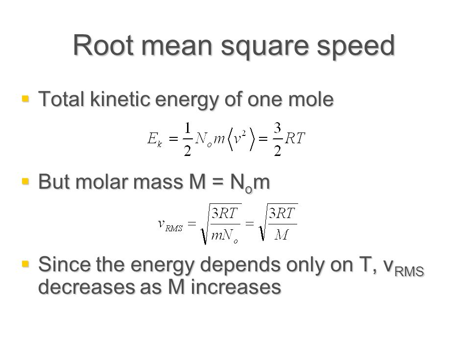 Root mean square speed Total kinetic energy of one mole