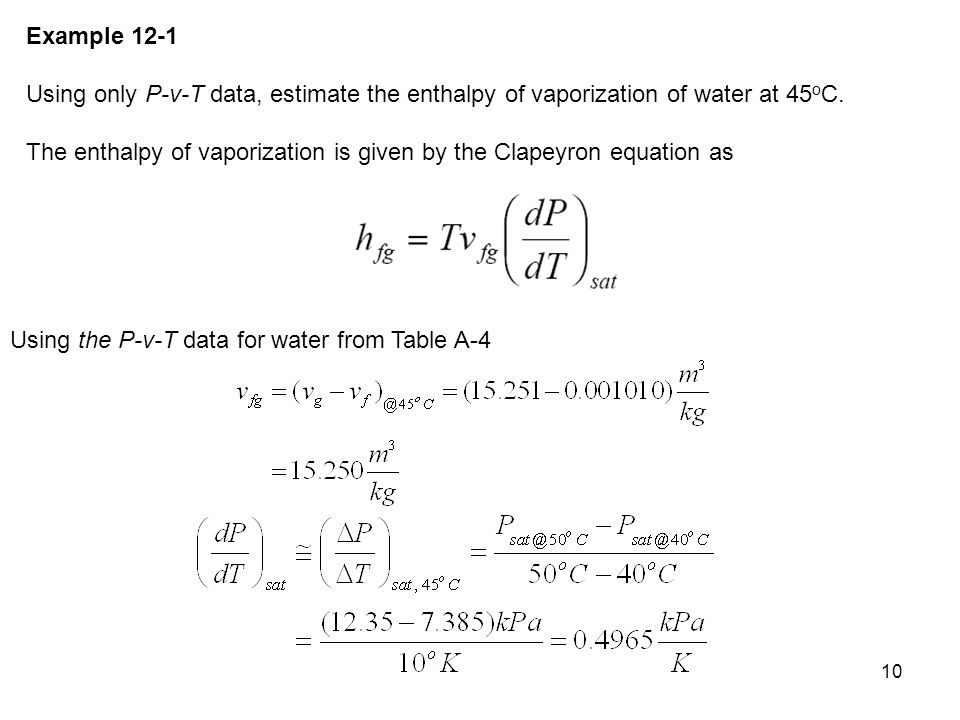 Example 12-1 Using only P-v-T data, estimate the enthalpy of vaporization of water at 45oC.