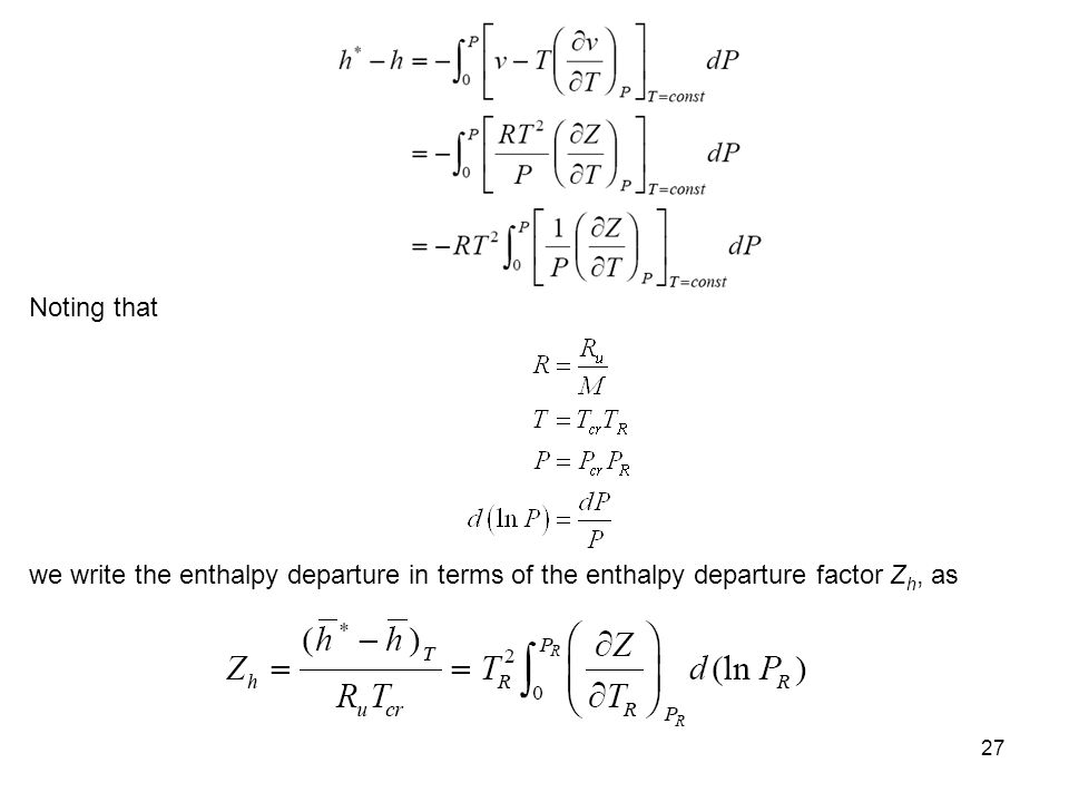 Noting that we write the enthalpy departure in terms of the enthalpy departure factor Zh, as