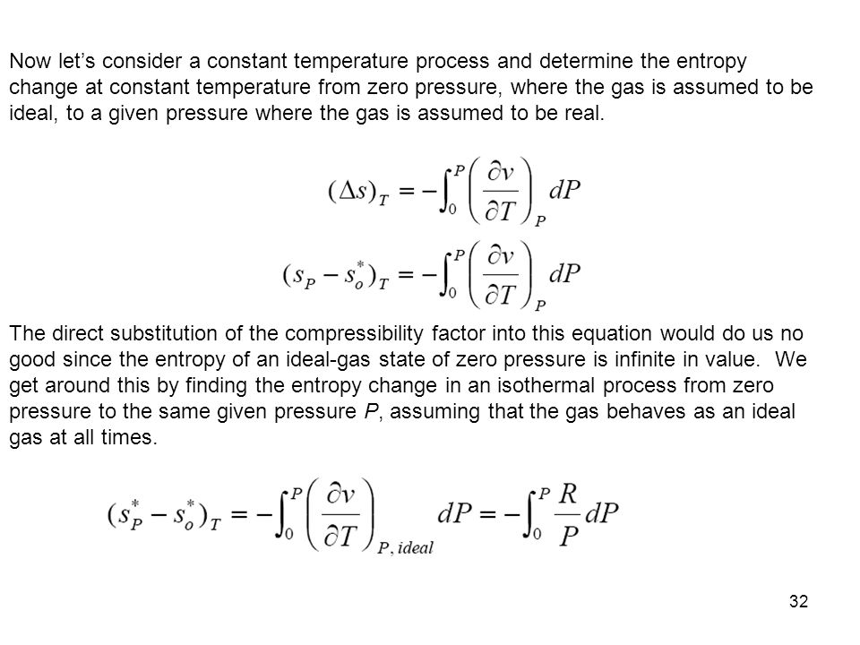 Now let's consider a constant temperature process and determine the entropy change at constant temperature from zero pressure, where the gas is assumed to be ideal, to a given pressure where the gas is assumed to be real.