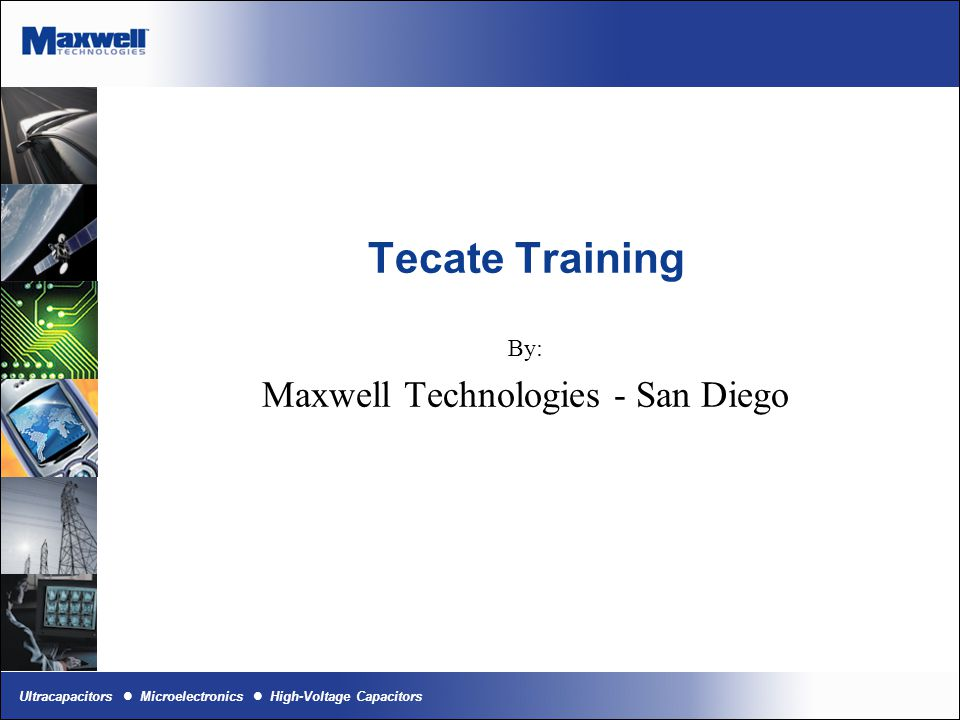By: Maxwell Technologies - San Diego