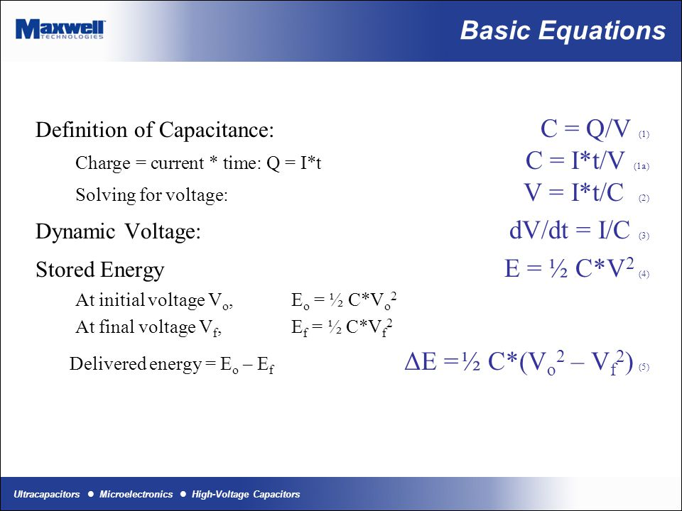 Basic Equations Definition of Capacitance: C = Q/V (1) Charge = current * time: Q = I*t C = I*t/V (1a) Solving for voltage: V = I*t/C (2)