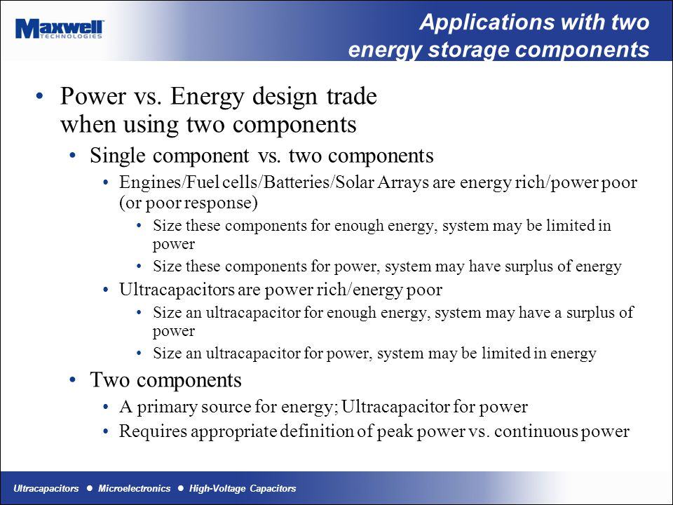 Applications with two energy storage components