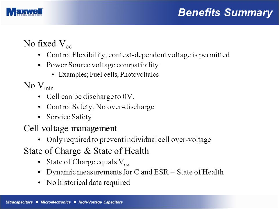 Benefits Summary No fixed Voc No Vmin Cell voltage management